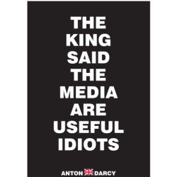THE-KING-SAID-THE-MEDIA-ARE-USEFUL-IDIOTS-WOB.jpg