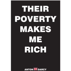 THEIR-POVERTY-ME-RICH-WOB.jpg