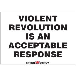 VIOLENT-REVOLUTION-IS-AN-ACCEPTABLE-RESPONSE-BOW-H.jpg