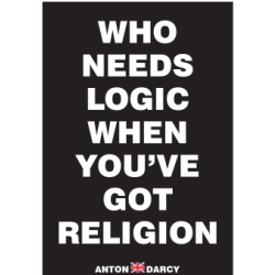 WHO-NEEDS-LOGIC-WHEN-YOUVE-GOT-RELIGION-WOB.jpg