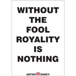 WITHOUT-THE-FOOL-ROYALTY-IS-NOTHING-BOW.jpg