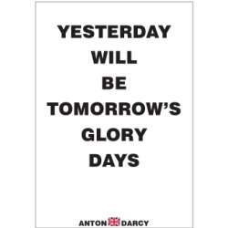 YESTERDAY-WILL-BE-TOMORROWS-GLORY-DAYS-BOW.jpg