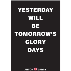 YESTERDAY-WILL-BE-TOMORROWS-GLORY-DAYS-WOB.jpg
