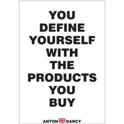 YOU-DEFINE-YOURSELF-WITH-THE-PRODUCTS-YOU-BUY-BOW.jpg