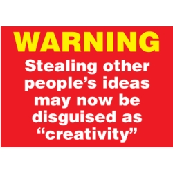 warning-stealing-other-peoples-ideas.jpg